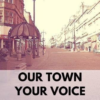 Our town your voice